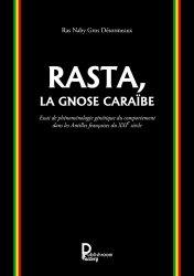Dernières parutions sur Naturothérapie, Rasta, la Gnose Caraïbe. Essai de phénoménologie génétique du comportement dans les Antilles françaises du XXIe siècle