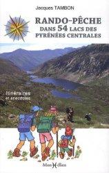 Souvent acheté avec Les secrets du pêcheur à la mouche Tome 2, le Rando-pêche dans 54 lacs des Pyrénées Centrales