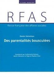 Dernières parutions sur Politiques sociales, Revue française des Affaires sociales N° 4/2019 : Trajectoires parentales. Du désir d'enfant aux expériences de la parentalité