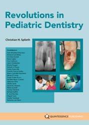 Dernières parutions sur Dentisterie pédiatrique, Revolutions in Pediatric Dentistry