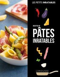 Dernières parutions dans Les petits inratables, Recettes de pâtes inratables