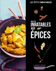 Dernières parutions dans Les petits inratables, Recettes inratables aux épices