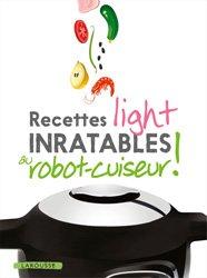 Dernières parutions dans Inratables!, Recettes light inratables au robot cuiseur !