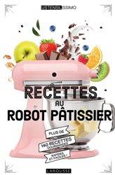 Dernières parutions dans Ustensilissimo, Recettes au robot pâtissier