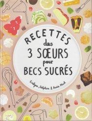 Dernières parutions dans Arts culinaires, Recettes des 3 soeurs pour becs sucrés