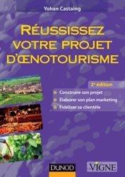 Dernières parutions dans Pratiques vitivinicoles, Réussissez votre projet d'oenotourisme