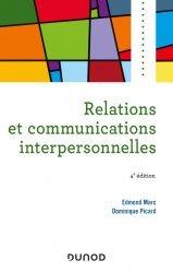 Dernières parutions sur Psychologie générale et clinique, Relations et communications interpersonnelles - 4e éd