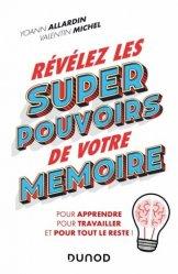 Dernières parutions sur Cerveau - Mémoire, Révélez les super pouvoirs de votre mémoire
