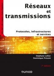 Dernières parutions sur Conception et architecture réseaux, Réseaux et transmissions - 7e éd. - Protocoles, infrastructures et services