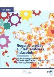 Dernières parutions sur Développement local, Regards croisés sur les territoires industriels. Pour un dialogue entre fonction économique, capital social et héritage matériel
