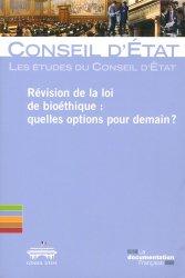 Dernières parutions sur Conseil d'état, Révision des lois de bioéthique : quelles options pour demain ?