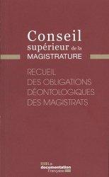 Dernières parutions sur Institutions judiciaires, Recueil des obligations déontologiques des magistrats