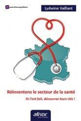 Dernières parutions sur Santé publique - Politiques de santé, Réinventons le secteur de la santé