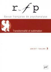 Dernières parutions dans Revue Française de Psychanalyse, Revue francaise de psychanalyse 2017 T81 N 3
