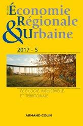 Dernières parutions dans Revue d'économie régionale et urbaine, Revue d'économie régionale et urbaine nº 5/2017 Écologie industrielle et territoriale