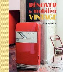 Dernières parutions sur Meubles et objets, Rénover le mobilier vintage