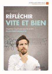 Dernières parutions dans Eyrolles Pratique, Réfléchir vite et bien. 5e édition