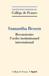 Dernières parutions dans Collège de France, Reconstruire l'ordre institutionnel international