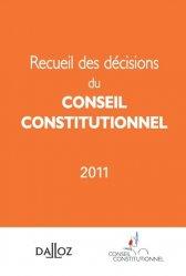 Dernières parutions sur Conseil constitutionnel, Recueil des décisions du conseil constitutionnel 2011. Edition bilingue français-anglais