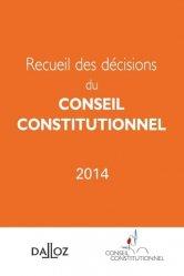 Dernières parutions sur Conseil constitutionnel, Recueil des décisions du Conseil constitutionnel. Edition 2014