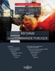 Dernières parutions sur Marchés publics, Réforme de la commande publique. Edition 2019