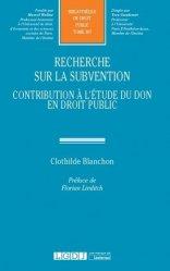 Dernières parutions dans Bibliothèque de Droit Public, Recherche sur la subvention. Contribution à l'étude du don en droit public