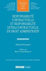 Dernières parutions dans Bibliothèque de Droit Public, Responsabilité contractuelle et responsabilité extra-contractuelle en droit administratif