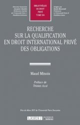 Dernières parutions dans Bibliothèque de Droit privé, Recherche sur la qualification en droit international privé des obligations