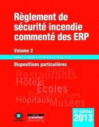 Souvent acheté avec Règlement de sécurité incendie commenté des ERP - Volume 3, le Règlement de sécurité incendie commenté des ERP - Volume 2