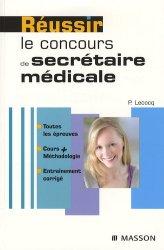 Dernières parutions sur Secrétaire médicale, Réussir le concours de secrétaire médicale