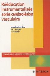 Dernières parutions dans Problèmes en Médecine de Rééducation, Rééducation instrumentalisée après cérébrolésion vasculaire