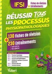 Dernières parutions sur Anatomie - Physiologie, Réussir tous les processus physiopathologiques en 130 fiches et 230 entraînements