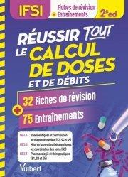 Dernières parutions sur Infirmières, Réussir tous les calculs de doses en 30 fiches et 70 entraînements. UE 4.4, 5.5 et 2.11
