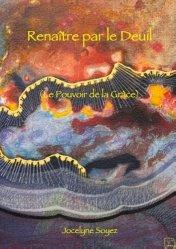 Dernières parutions sur Deuil, Renaître par le Deuil. (Le Pouvoir de la Grâce)