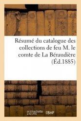Dernières parutions sur Art populaire, Résumé du catalogue des collections de feu M. le comte de La Béraudière