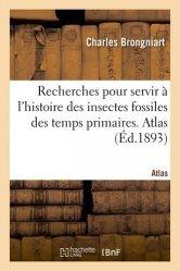 Dernières parutions sur Sciences de la Terre, Recherches pour servir à l'histoire des insectes fossiles des temps primaires
