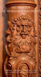 Dernières parutions sur Artisanat - Arts décoratifs, Regards sur le mobilier domestique