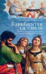 Dernières parutions dans Les Apparences, Représenter la vision. Figuration des apparitions miraculeuses dans la peinture italienne de la Renaissance