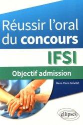 Dernières parutions sur Epreuve orale, Réussir l'oral du concours IFSI : objectif admission
