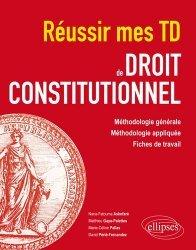 Dernières parutions sur Droit constitutionnel, Réussir mes TD de Droit constitutionnel