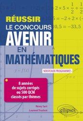 Dernières parutions sur Concours administratifs, Réussir le concours Avenir en Mathématiques - 8 années de sujets corrigés ou 500 QCM classés par thèmes - Nouveaux programmes