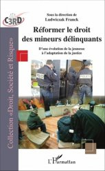Dernières parutions sur Droit pénal des mineurs, Réformer le droit des mineurs délinquants