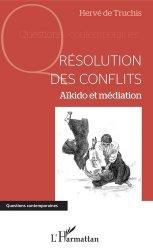 Dernières parutions dans Questions contemporaines, Résolution des conflits. Aïkido et médiation
