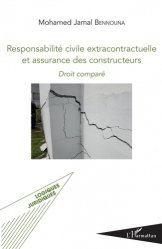 Dernières parutions dans Logiques juridiques, Responsabilité civile extracontractuelle et assurance des constructeurs. Droit comparé