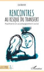 Dernières parutions sur Psychiatrie, Rencontres au risque du transfert