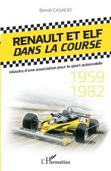 Dernières parutions sur Formule 1 , Rallyes , Courses, Renault et Elf dans la course. Histoire d'une association pour le sport automobile (1959-1982)