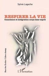 Dernières parutions dans Rue des Ecoles. Libre champ, Respirer la vie