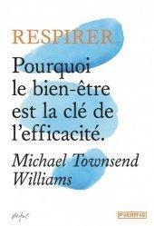 Dernières parutions dans Do Books, Respirer. Pourquoi le bien-être est la clé de l'efficacité