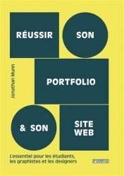 Dernières parutions sur Graphisme, Réussir son portfolio et son site web. L'essentiel pour les étudiants, les graphistes et les designers