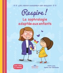 Dernières parutions sur Sophrologie, Respire ! La sophrologie adaptée aux enfants